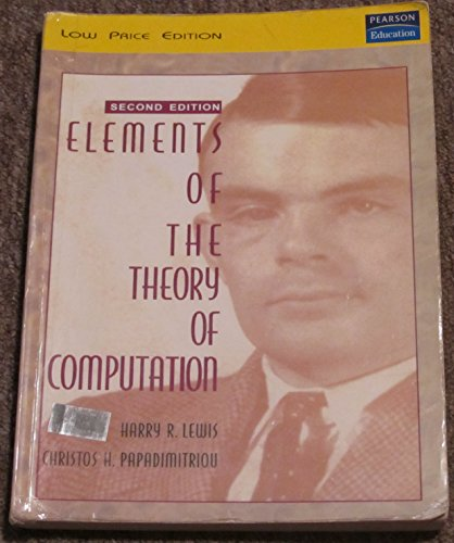 Elements of the Theory of Computation - Second Edition: Harry R Lewis & Christos H Papadimitriou