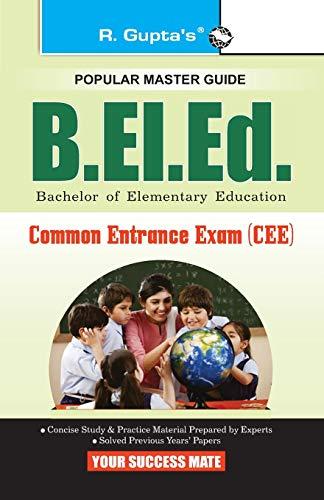 B.EL.Ed. Common Entrance Exam (CEE) Guide: RPH Editorial Board