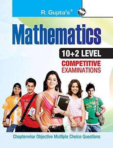 Mathematics (10+2 Level Competitive Examinations): RPH Editorial Board