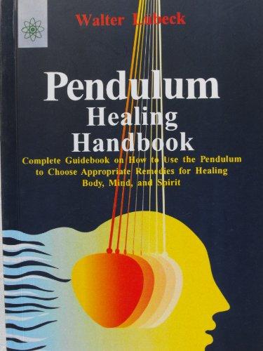 Pendulum Healing Handbook: Walter Lubeck