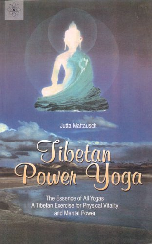 9788178220062: Tibetan Power Yoga: The Essence of All Yogas A Tibetan Exercise for Physical Vitality and Mental Power
