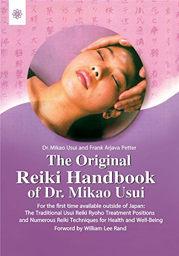 9788178220208: The Original Reiki Handbook of Dr. Mikao Usui: The Traditional Usui Reiki Ryoho Treatment positions and Numerous Reiki Techniques for Health and Well-Being