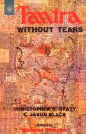 Tantra without Tears: Hyatt, Christopher S.; Black, S.J.