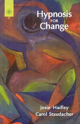 Hypnosis for Change: Hadley, Josie; Staudacher, Carol