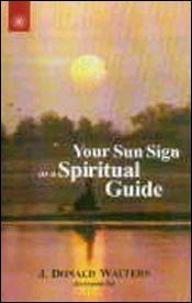 Your Sun Sign as a Spiritual Guide: J. Donald Walters