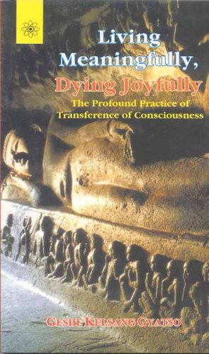 9788178220581: Living Meaningfully, Dying Joyfully: The Profound Practice of Transference of Consciousness: The Profound Practice of Transference of Consciouness