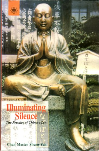 9788178221168: Illuminating Silence: The Practice of Chinese Zen