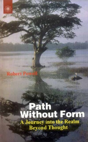 Path Without Form: A Journey into the Realm Beyond Thought: Robert Powell