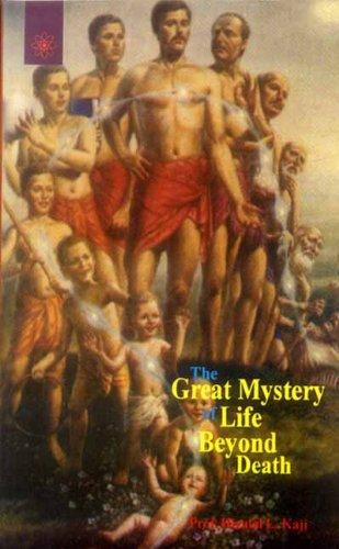 The Great Mystery of Life Beyond Death: Hiralal L. Kaji