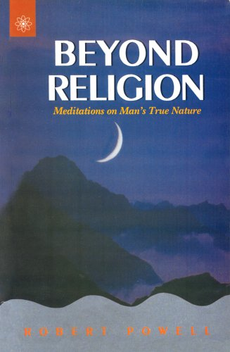 Beyond Religion: Meditations on Our True Nature: Powell, Robert