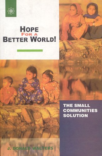 Hope For A Better World!: The Cooperative Communities Way: J. Donald Walters