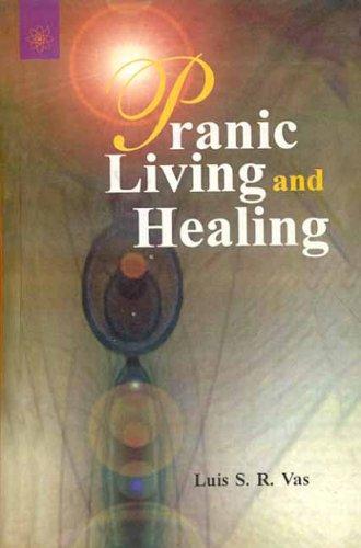 Pranic Living and Healing: Luis S.R. Vas