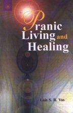 Pranic Living and Healing: Vas, S.R.
