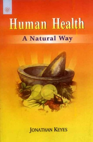 Human Health: A Natural Way: Jonathan Keyes