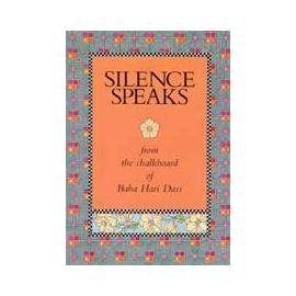 Silence Speaks: The Wordings from the Chalkboard of a Monk (8178221721) by Baba Hari Dass