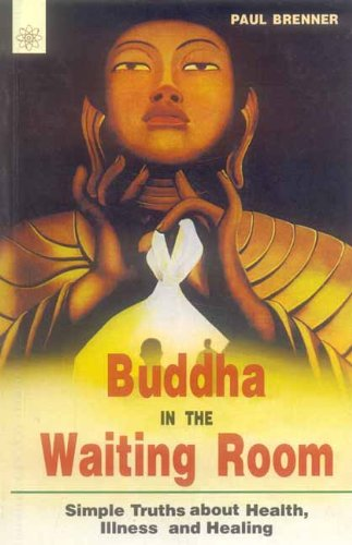 9788178221731: Buddha In The Waiting Room: Simple Truths about Health, Illness, and Healing