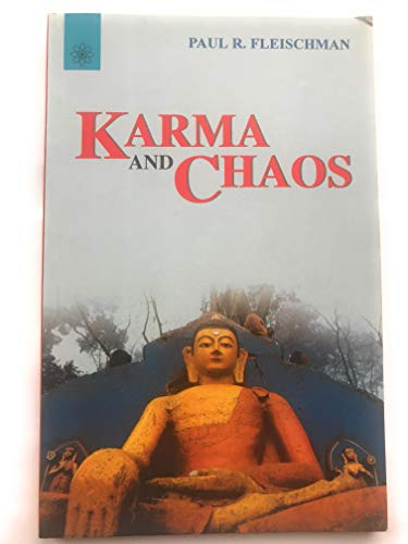 Karma and Chaos: New and Collected Essays on Vipassana Meditation: Paul R. Fleischman