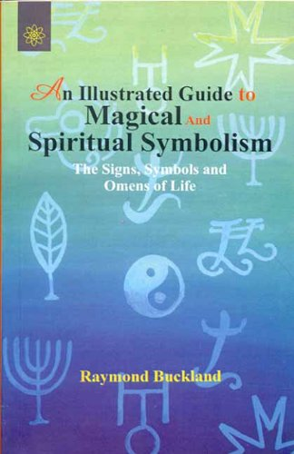 An Illustrated Guide to Magical and Spiritual Symbolism: Signs, Symbols and Omens (8178222051) by Buckland, Raymond