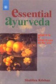 9788178222165: Essential Ayurveda: What it is and what it can do for you