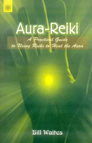 9788178222455: Aura-Reiki: A Practical guide to using Reiki to heal the Aura