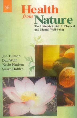 9788178222462: Health from Nature: The Ultimate Guide to Physical and Mental Well-Being