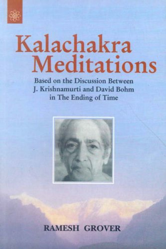 Kalachakra Meditations: Based on the Discussion Between J. Krishnmurti and David Bohm in the Ending...
