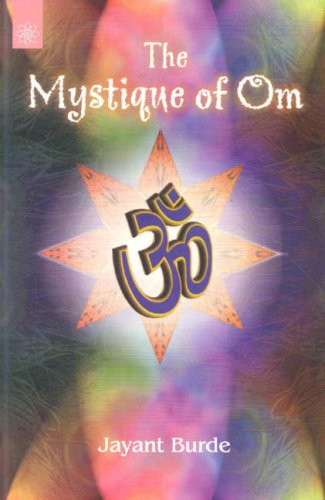 The Mystique of Om (Second Edition): Jayant Burde