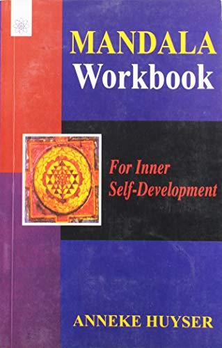 Mandala Workbook for Inner Self-Development: Anneke Huyser