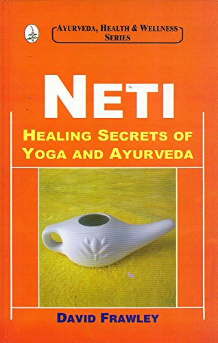 9788178222998: Neti: Healing Secrets of Yoga and Ayurveda