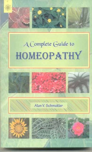 9788178223025: A Complete Guide to Homoeopathy