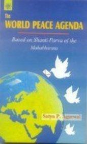 The World Peace Agenda: Based on Shanti-Parva: Satya Prakash Agarwal