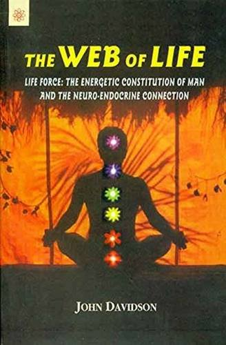 9788178223469: Web of Life: Life Force, the Energetic Constitution of Man and the Neuro-Endocrine Connection