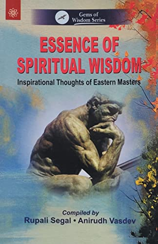 9788178224442: Essence of Spiritual Wisdom: Inspirational Thoughts of Eastern Masters
