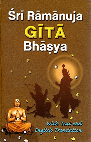 Sri Ramanuja Gita Bhasya: Translated by Swami Adidevananda