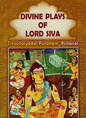 9788178236629: Divine Plays of Lord Siva - The Tiruvilaiyadal Puranam (Pictorial)