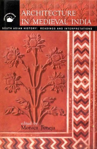 9788178240107: Architecture in Medieval India: Forms, Contexts, Histories (South Asian history)