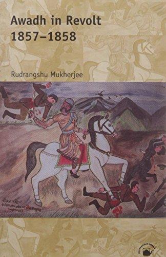 Awadh in Revolt, 1857-1858: Mukherjee, Rudrangshu