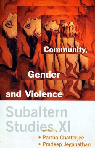 Subaltern Studies XI: Community, Gender and Violence: Partha Chatterjee & Pradeep Jeganathan (Eds)