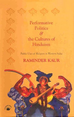 9788178240473: Performative Politics and the Cultures of Hinduism: Public Uses of Religion in Western India