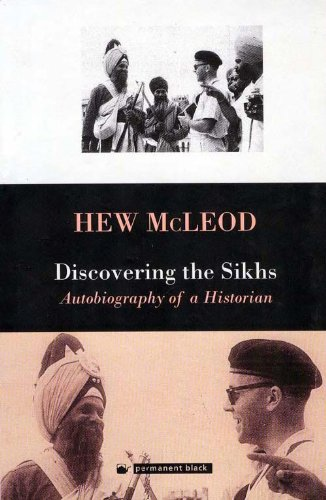 Discovering the Sikhs: Autobiography of a Historian: Hew McLeod