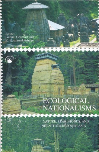 Ecological Nationalisms: Nature, Livelihoods, and Identities in South Asia: Gunnel Cederlof and K. ...