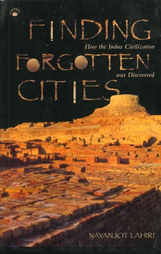 9788178241593: Finding Forgotten Cities: How the Indus Civilization was Discovered