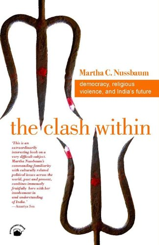 The Clash Within: Democracy, Religious Violence, And India's Future: Martha C.Nussbaum