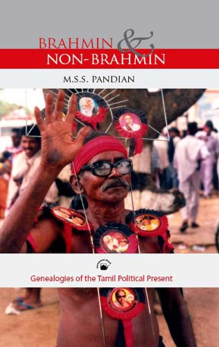 Brahmin and Non-Brahmin: Genealogies of the Tamil: M.S.S. Pandian