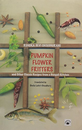9788178242361: Pumpkin Flower Fritters and Other Classic Recipes From a Bengali Kitchen