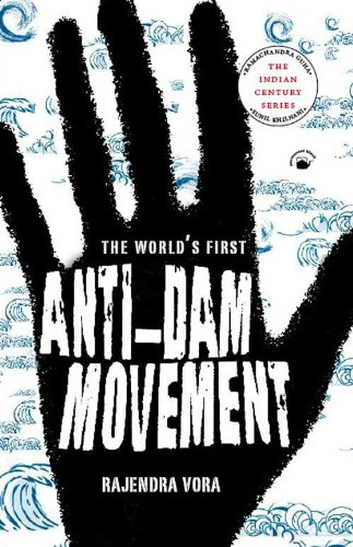 The World's First Anti-Dam Movement: The Mulshi Satyagraha: 1920-1924: Rajendra Vora