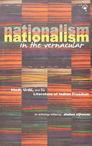 Nationalism in the Vernacular : Hindi, Urdu,: Edited by Shobna