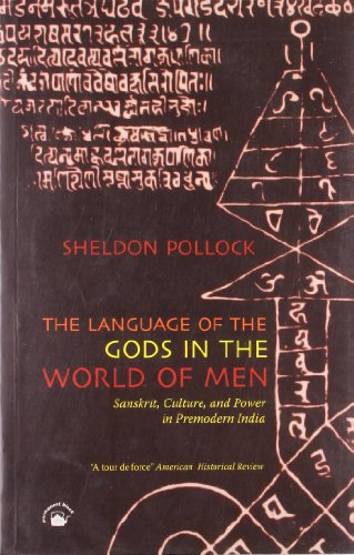 9788178242750: The Language of the Gods in the World of Men: Sanskrit, Culture, and Power in Premodern India