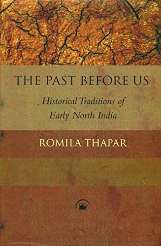 9788178242958: The Past Before Us: Historical Traditions of Early North India