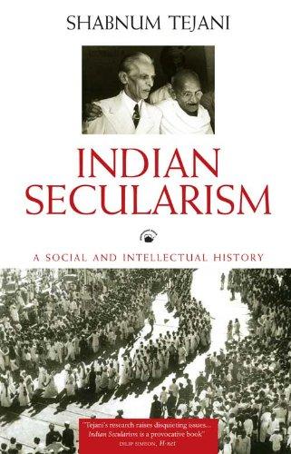 Indian Secularism: A Social and Intellectual History: Shabnum Tejani